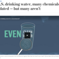In U.S. drinking water, many chemicals are regulated — but many aren't